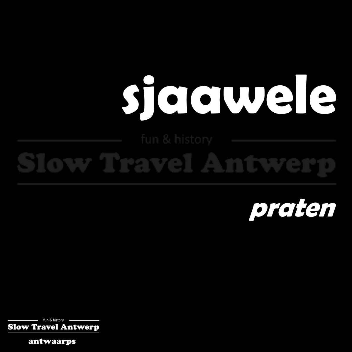 sjaawele – praten – talking