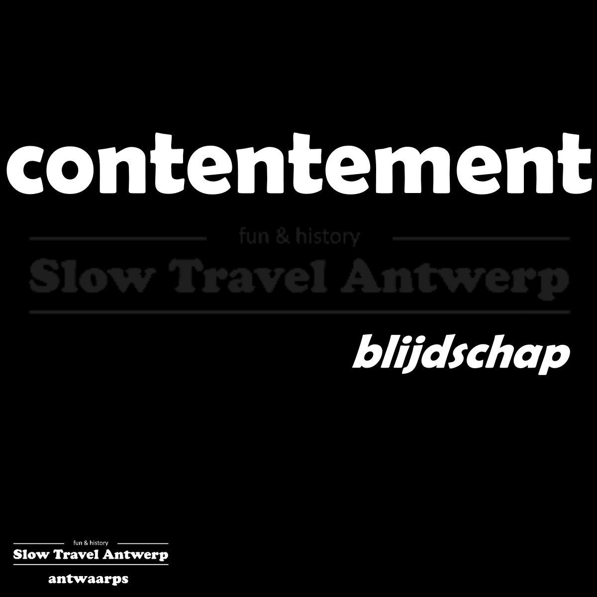 contentement – blijdschap – happiness