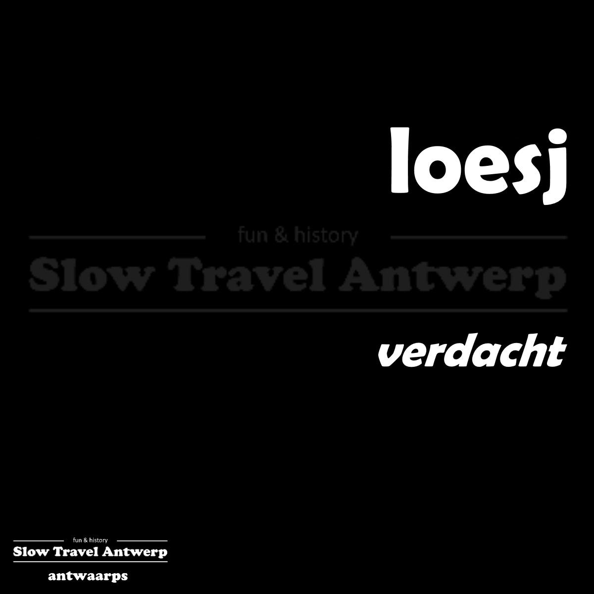 loesj – verdacht – supsicious