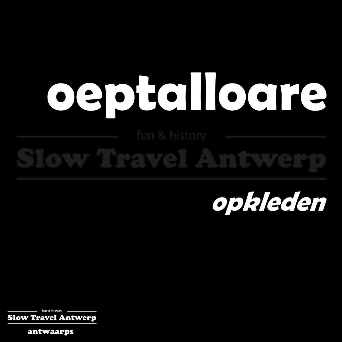 oeptalloare – opkleden – smarten up