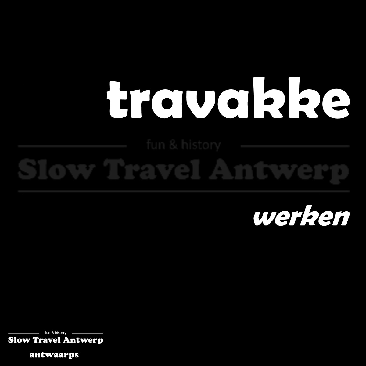 travakke – werken – to work