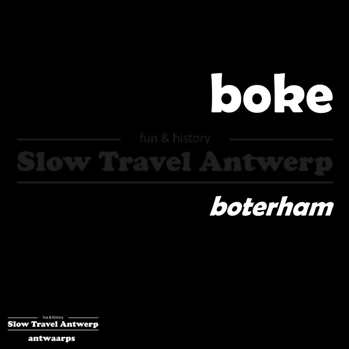 boke – boterham – slice of bread
