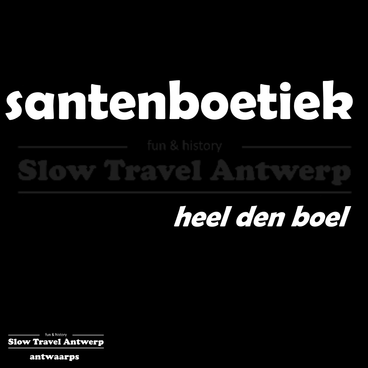 santenboetiek – heel den boel – the whole lot