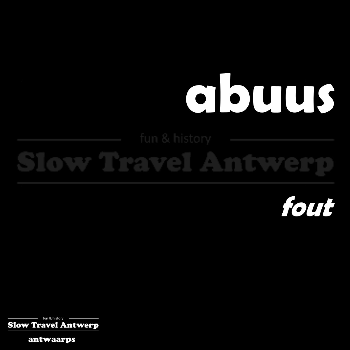 abuus – fout – mistake