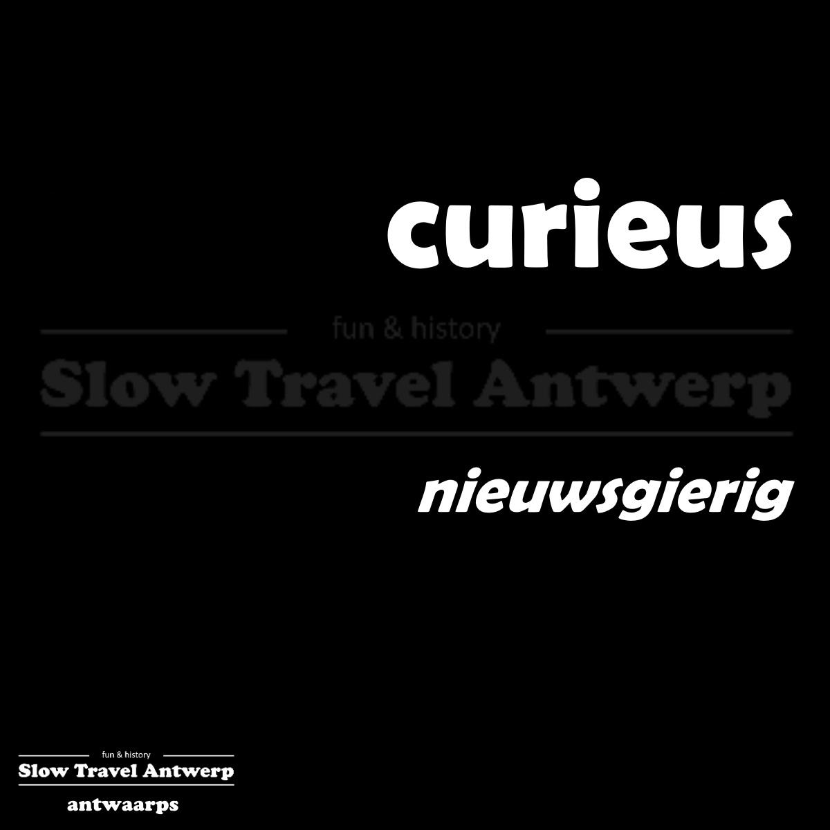 curieus – nieuwsgierig – curious