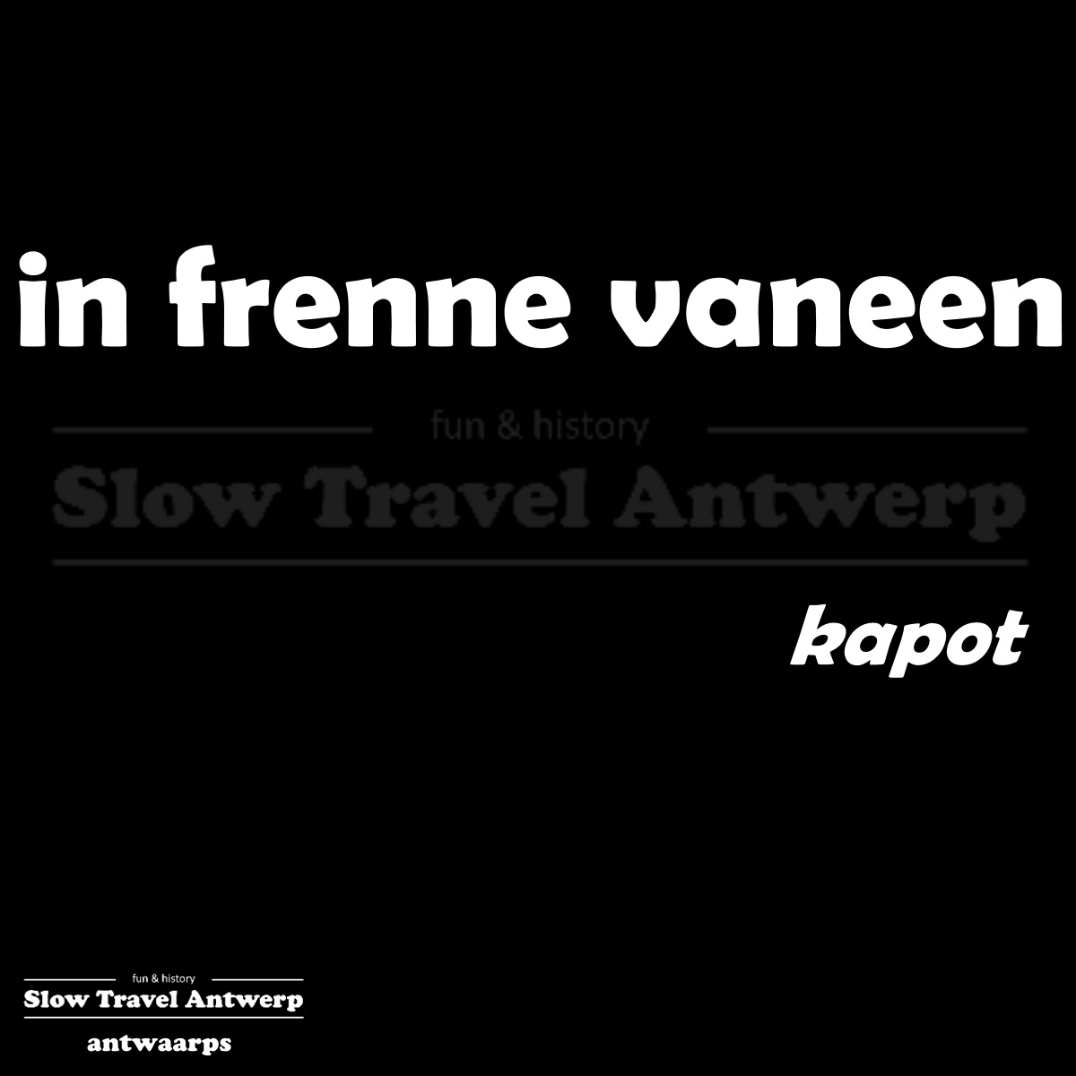 in frenne vaneen – kapot – broken down