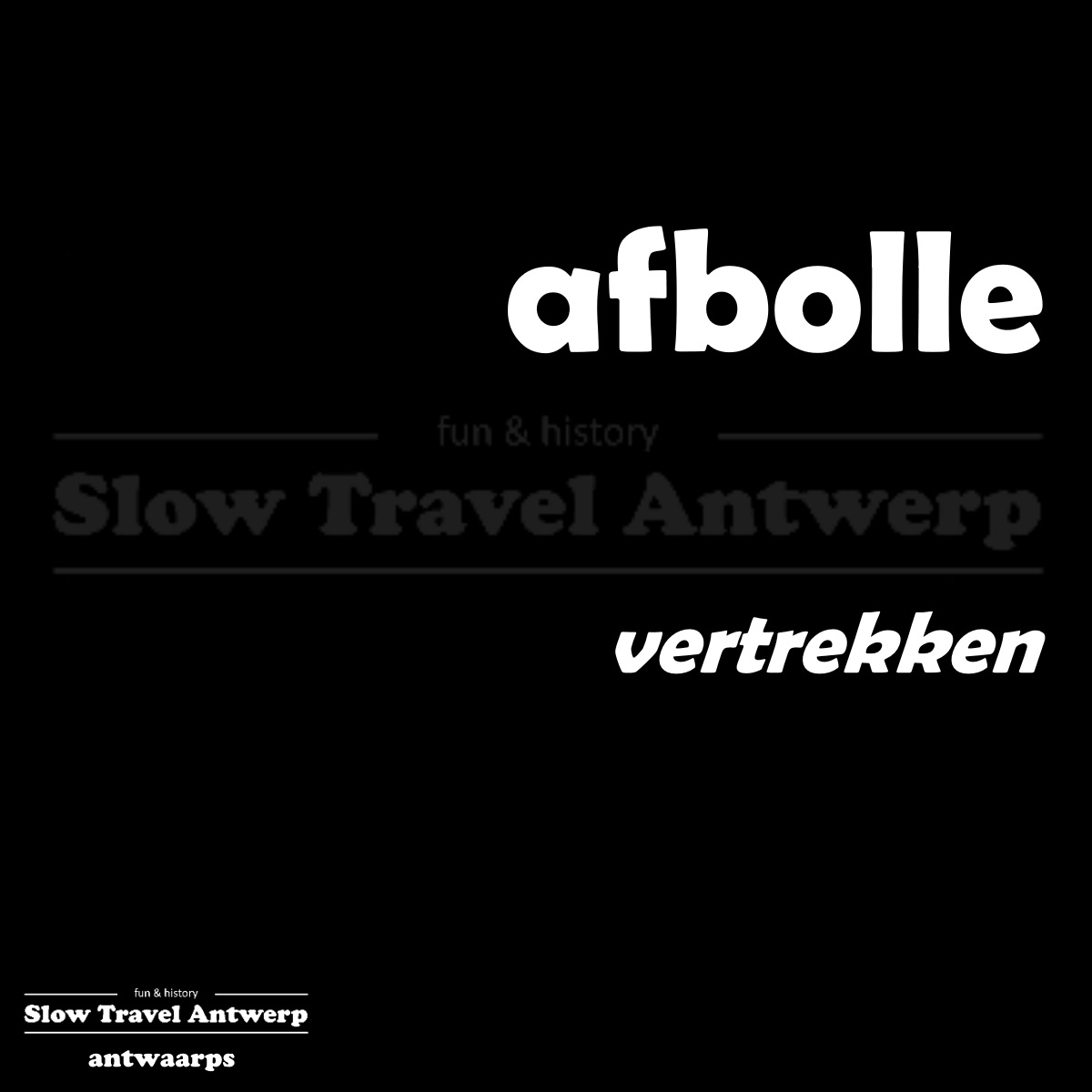 afbolle – vertrekken – to leave