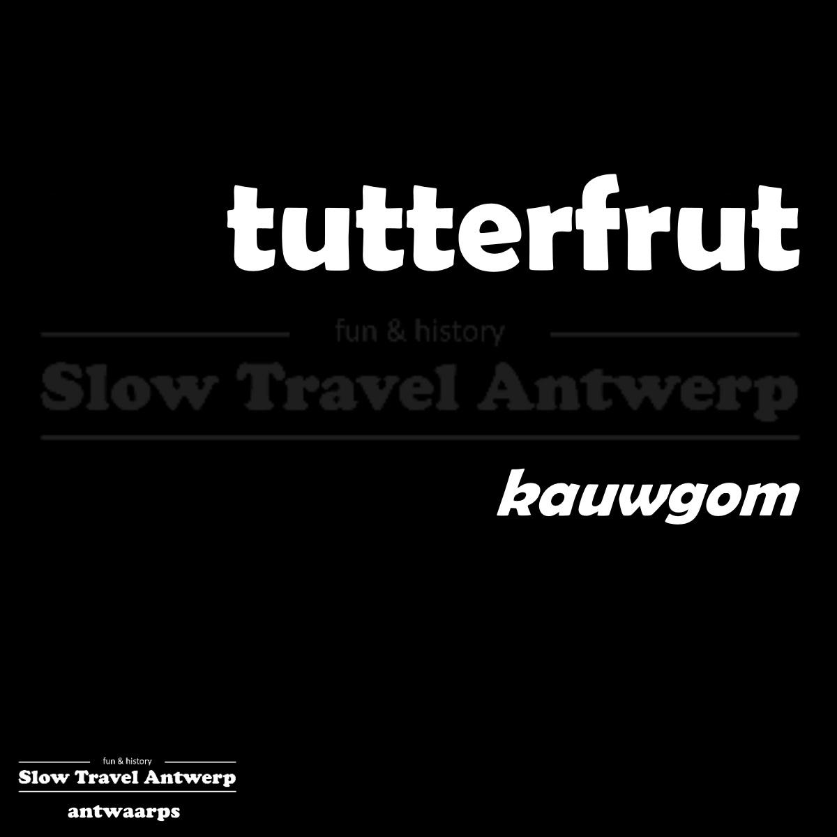 tutterfrut – kauwgom – chewing gum