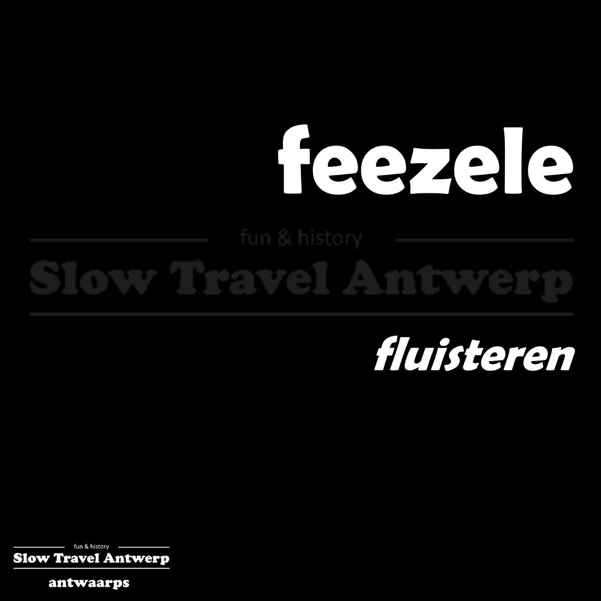 feezele – fluisteren – to whisper