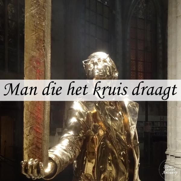 De man die het kruis draagt - Jan Fabre - Kathedraal Antwerpen - titel