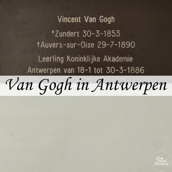 Vincent Van Gogh in Antwerpen - Slow Travel Antwerp - titel