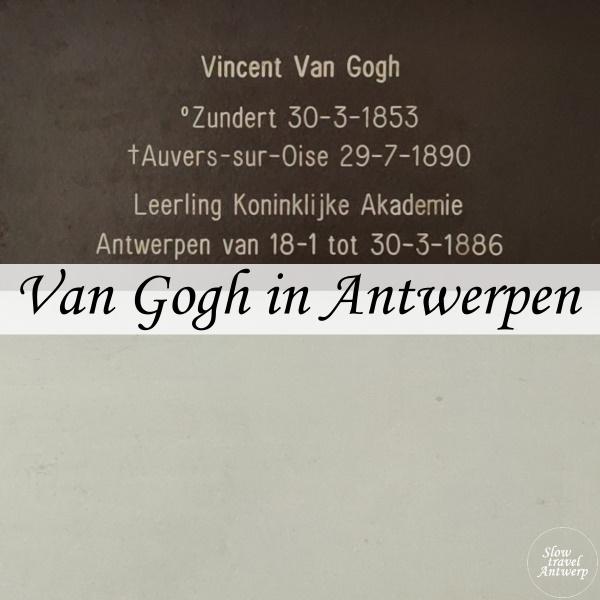 Vincent Van Gogh in Antwerpen - Slow Travel Antwerp - titel